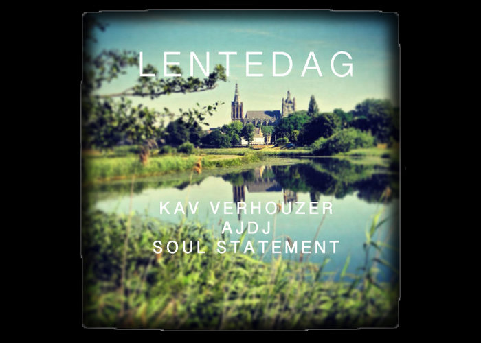 "Kav Verhouzer, AJDJ & Soul Statement Share ""Lentedag"" For Free"