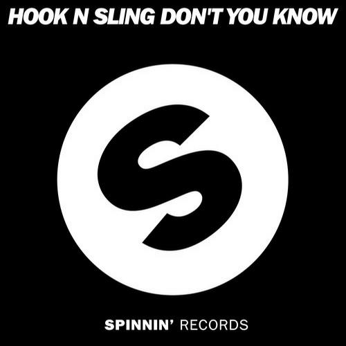 "Hook N Sling Comes With ""Don't You Know"" On Spinnin' Records"