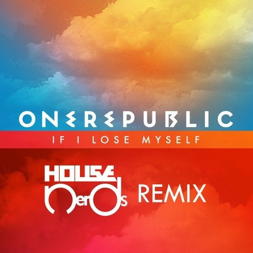 """... us their remix treatment of One Republic's """"If I Lose Myself"""