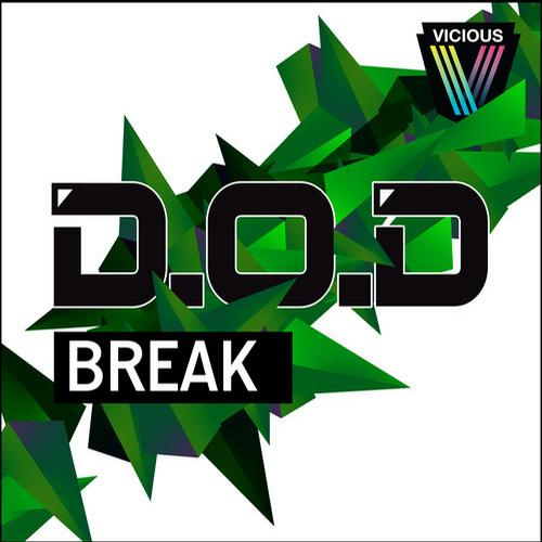"D.O.D. Releases ""Break"" + Remix by Sandro Silva On Vicious Recordings"