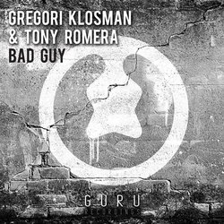 "Gregori Klosman and Tony Romera Release ""Bad Guy"""