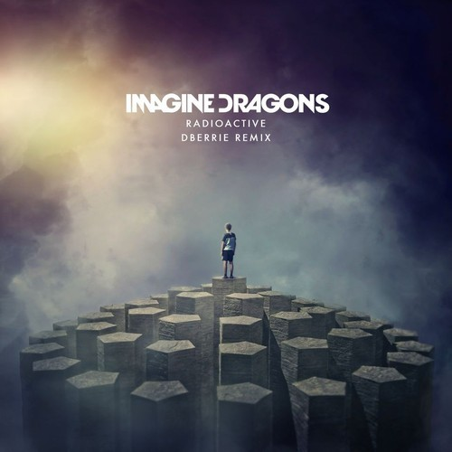 Imagine Dragons – Radioactive – dBerrie Remix