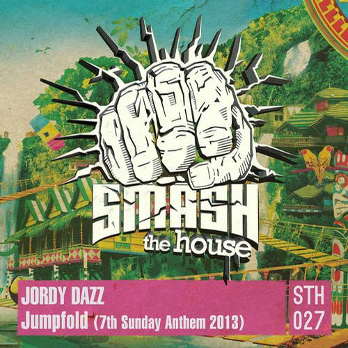 "Jordy Dazz Releases ""Jumpfold (7th Sunday Anthem 2013)"" On Smash The House Records"