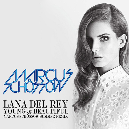 Lana Del Rey – Young & Beautiful – Marcus Schossow Summer Remix