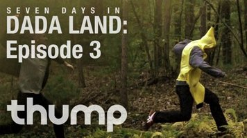 Seven Days In Dada Land: Episode 3