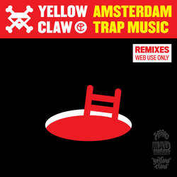 Yellow Claw Releases Amsterdam Trap Music Remixes