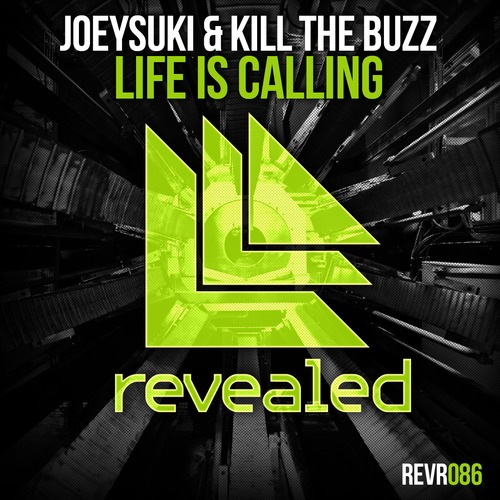 JoeySuki & Kill The Buzz – Life Is Calling [December 16 - Revealed Recordings]