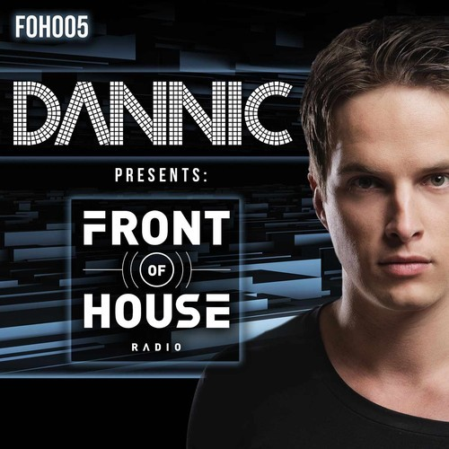 Mix Selection: Dannic – Front Of House Radio 005