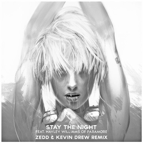 Zedd ft. Hayley Williams – Stay The Night (Zedd & Kevin Drew Remix) [January 7 - Interscope Records]