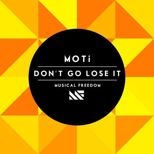 MOTi - Don't Go Lose It [January 27 - Musical Freedom Records]