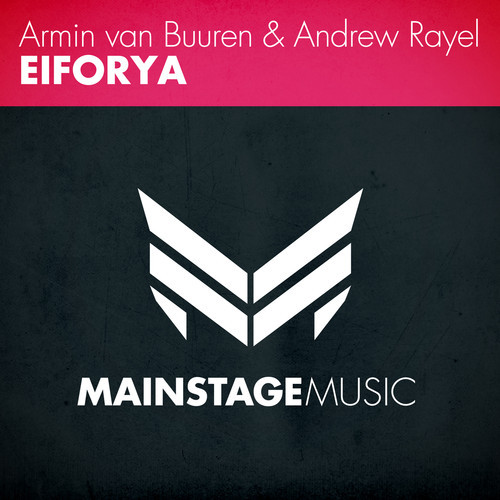 Armin van Buuren & Andrew Rayel – Eiforya [March 17 - Mainstage Music]