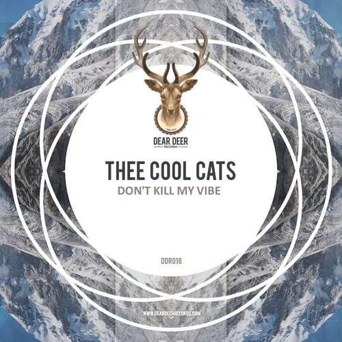 Thee Cool Cats – Don't Kill My Vibe [Dear Deer]