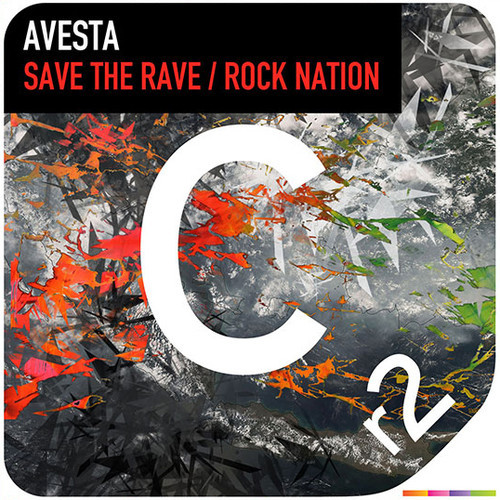 Avesta – Save The Rave / Rock Nation [Cr2 Records]