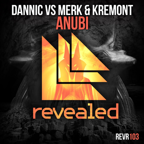 Dannic vs. Merk & Kremont – Anubi [April 28 - Revealed Recordings]