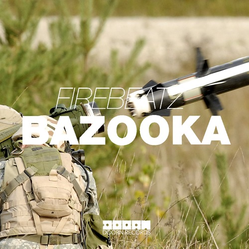 Firebeatz – Bazooka [May 19 - Doorn Records]