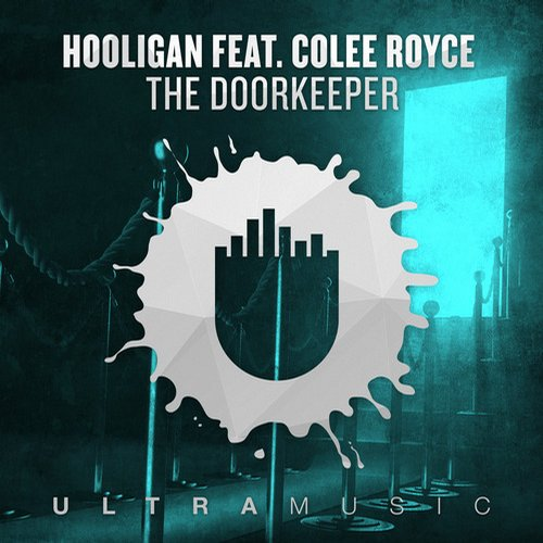 Hooligan feat. Colee Royce – The Doorkeeper [Ultra Music]
