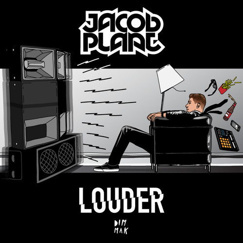 Jacob Plant – Louder EP [April 15 - Dim Mak Records]