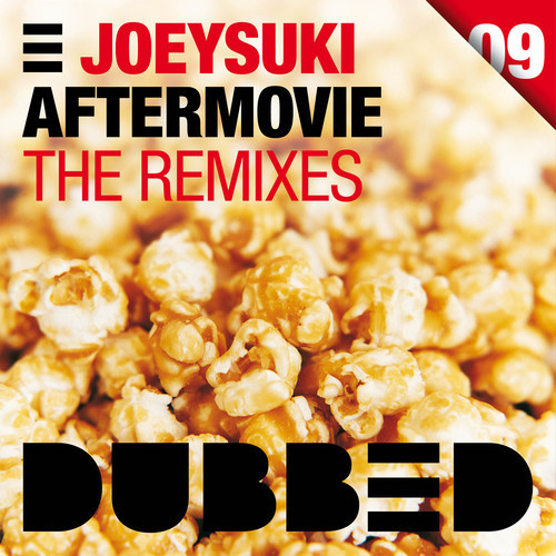 JoeySuki - Aftermovie (Remixes) [May 5 - Dubbed Records]