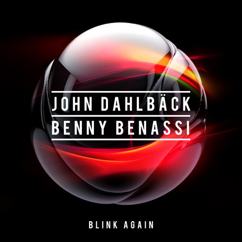 John Dahlbäck & Benny Benassi – Blink Again [April 18 - Ultra Music]