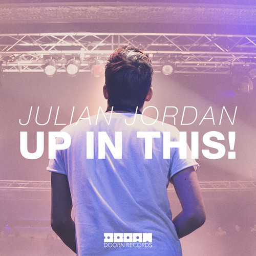 Julian Jordan – Up In This! [Doorn Records]