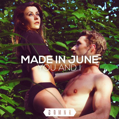 Made In June – You And I [BDMNR]