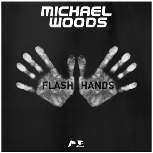 Michael Woods – Flash Hands [Diffused Music]