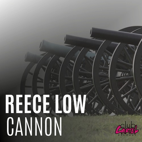 Reece Low – Cannon (Original Mix)