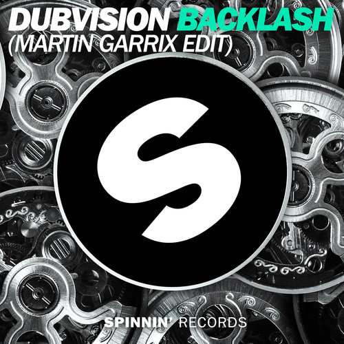DubVision – Backlash (Martin Garrix Edit) [Spinnin' Records]