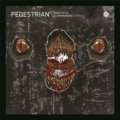 Pedestrian – Drop Bear/Ultramarine Express [Born Electric]