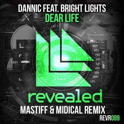Dannic feat. Bright Lights – Dear Life (MASTIFF & MIDIcal Remix)
