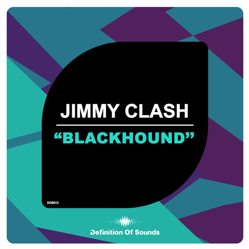 Jimmy Clash – Blackhound [July 22 - Definition Of Sounds]