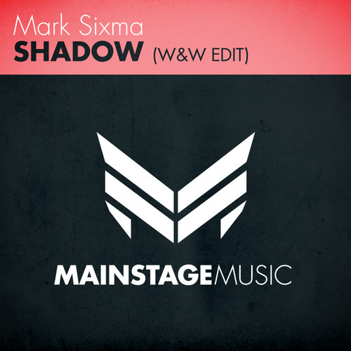 Mark Sixma – Shadow (W&W Edit) [Mainstage Music]