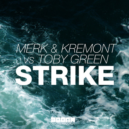 Merk & Kremont vs. Toby Green – Strike [August 4 - DOORN Records]