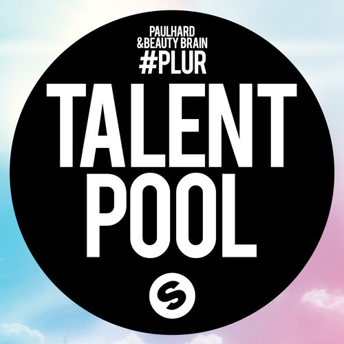 Paulhard & Beauty Brain – #PLUR [Spinnin Talent Pool]