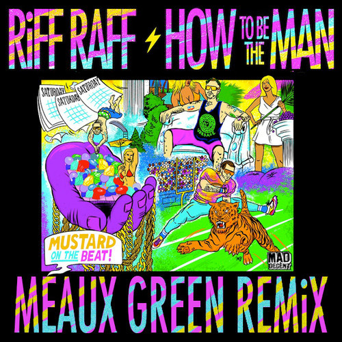 RiFF RAFF – How To Be The Man (Meaux Green Remix)