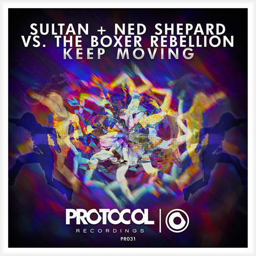 Sultan + Ned Shepard vs. The Boxer Rebellion – Keep Moving [July 14 - Protocol Recordings]