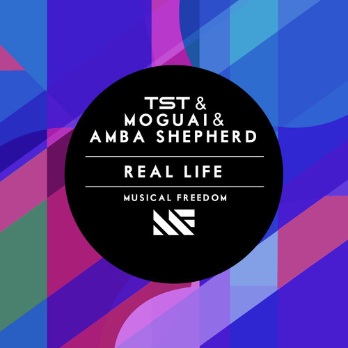 TST & Moguai & Amba Shepherd – Real Life [Musical Freedom Records]
