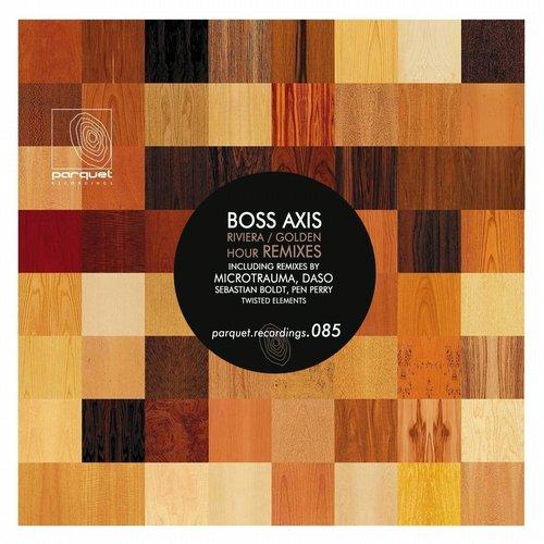 Boss Axis – Riviera/Golden Hour (Remixes) [Parquet Recordings]