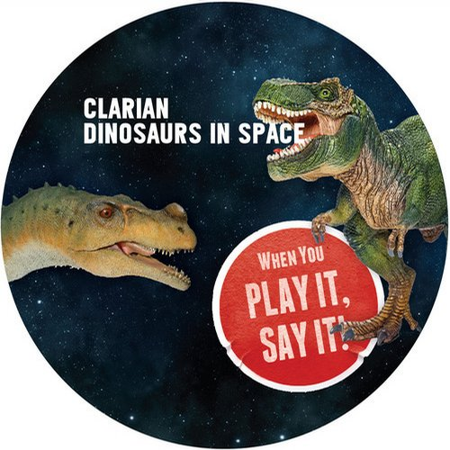 Clarian – Dinosaurs In Space [Play It Say It]