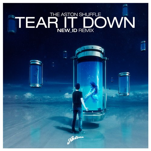 The Aston Shuffle – Tear It Down (NEW_ID Remix) [Axtone Records]