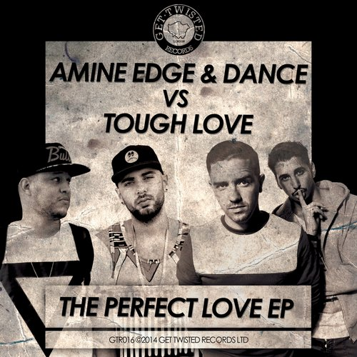 Amine Edge, Dance, Tough Love – The Perfect Love [Get Twisted Records]