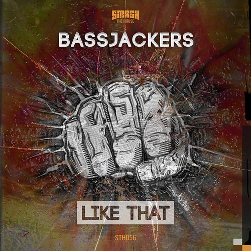 Bassjackers – Like That [Smash The House]