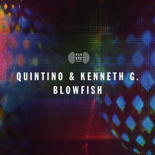 Quintino & Kenneth G – Blowfish [August 25 - Fly Eye Records]