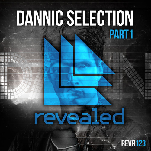 Various Artists – Dannic Selection EP Vol. 1 [Revealed Recordings]