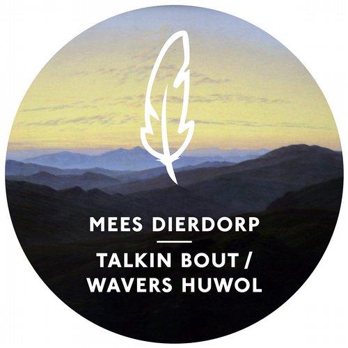 Mees Dierdorp – Talkin Bout / Wavers Huwol [Poesie Musik]