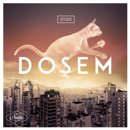 Dosem – City Cuts [Suara]