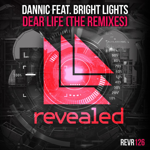 Dannic feat. Bright Lights – Dear Life (The Remixes) [Revealed Recordings]