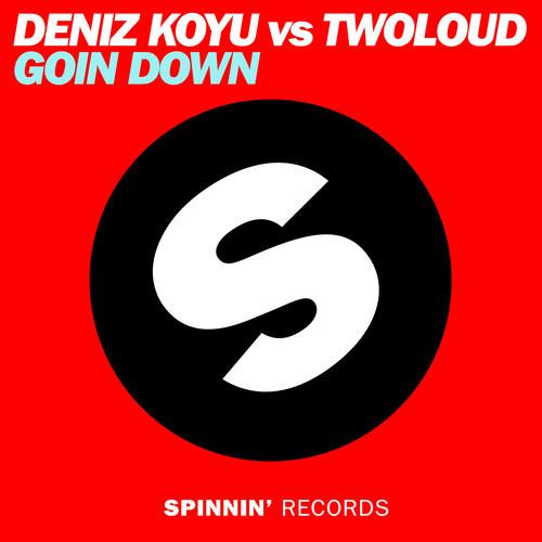 Deniz Koyu vs. twoloud – Goin Down [October 3 - Spinnin' Records]