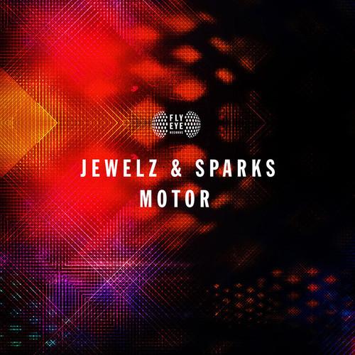 Jewelz & Sparks – Motor [October 6 - Fly Eye]