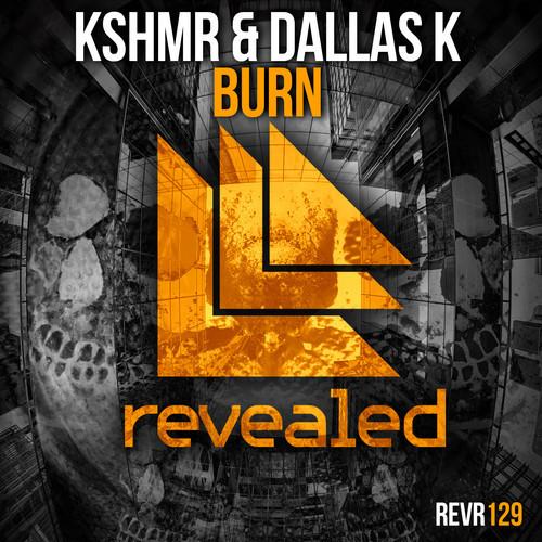 KSHMR & DallasK – Burn [September 17 - Revealed Recordings]
